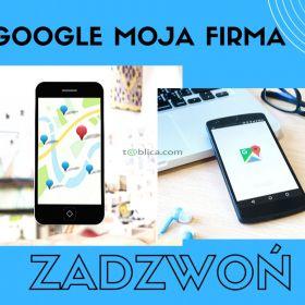 Prowadzenie wizytówki Google Moja Firma. Zadzwoń.